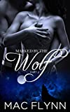 Marked By the Wolf: Part 2 (Werewolf Shifter Romance)