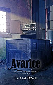Avarice (The Southern Comfort Prequel Trilogy Book 2) by [Lisa Clark O'Neill]