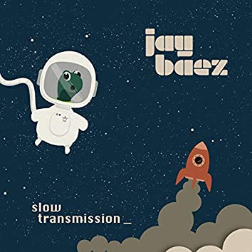Slow Transmission