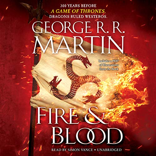 Fire & Blood     300 Years Before A Game of Thrones (A Targaryen History)              Auteur(s):                                                                                                                                 George R. R. Martin                               Narrateur(s):                                                                                                                                 Simon Vance                      Durée: 26 h et 24 min     197 évaluations     Au global 4,3