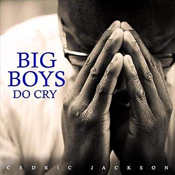 Big Boys Do Cry