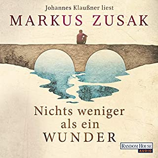 Nichts weniger als ein Wunder                   By:                                                                                                                                 Markus Zusak                               Narrated by:                                                                                                                                 Johannes Klaußner                      Length: 16 hrs and 45 mins     Not rated yet     Overall 0.0