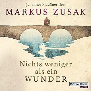 Nichts weniger als ein Wunder                   Autor:                                                                                                                                 Markus Zusak                               Sprecher:                                                                                                                                 Johannes Klaußner                      Spieldauer: 16 Std. und 45 Min.     44 Bewertungen     Gesamt 4,1