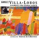 Chamber and Choral Works Villa-Lobos