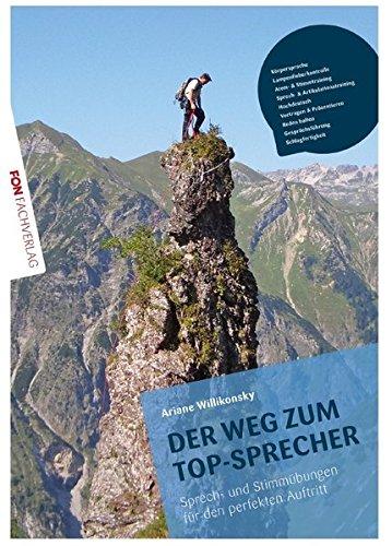 Der Weg zum TOP Sprecher: Übungsbuch inklusive Übungs-CD: Übungsbuch inklusive Übungs-CD- Sprech und Stimmübungen für den perfekten Auftritt