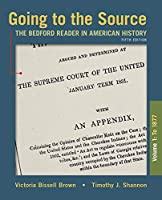 Going to the Source: The Bedford Reader in American History: To 1877