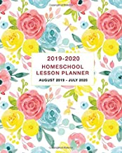 Homeschool Lesson Planner 2019-2020: Weekly and Monthly Planner and Calendar Academic Year August 2019 - July 2020