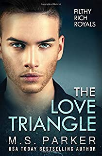 The Love Triangle (Filthy Rich Royals)