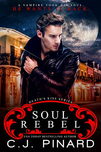 Soul Rebel (Death's Kiss Book 1)