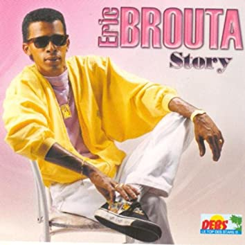 Eric Brouta Story