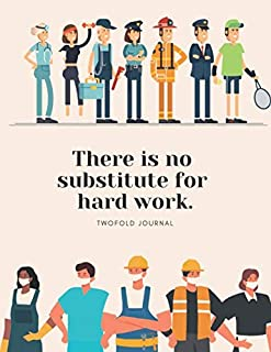 There is no substitute for hard work: Twofold Journal (Dotted and Ruled), Notebook, Diary, Log Book, Total 110 Pages, Large 8.5 x 11 inches, Blank Journal, Creative Space to Write Your Thoughts, Soft Cover