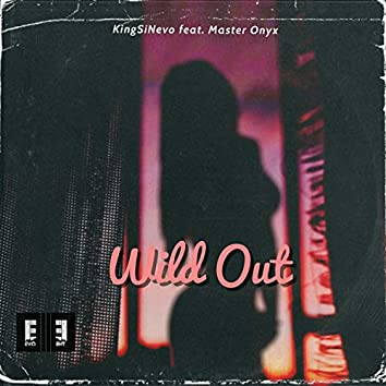 Wild Out (feat. Master Onyx)