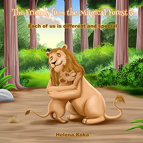 Each of us is different and special: The Friends from the Magical Forest 3 (English Edition)