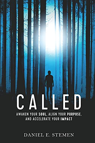 Called: Awaken Your Soul, Align Your Purpose, and Accelerate Your Impact