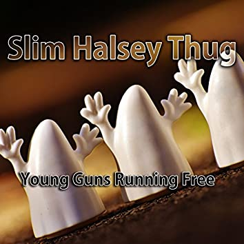 Young Guns Running Free