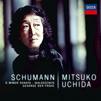 Schumann: G Minor Sonata; Waldszenen; Gesänge der Frühe