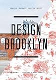 Design Brooklyn: Renovation, Restoration, Innovation (English Edition)