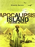 Apocalipsis Island 03: misión Africa by Vicente Garcia(2011-06-24)