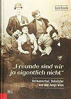 """""""Freunde sind wir ja eigentlich nicht"""": Hofmannsthal, Schnitzler und das Junge Wien"""
