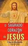 El Sagrado Corazón de Jesús: Y las 12 Promesas: 7 (Grandes Devociones)