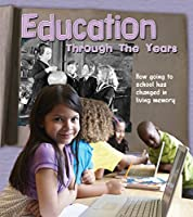 Education Through the Years (Read and Learn: History in Living Memory)