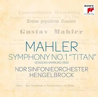 マーラー:交響曲第1番「巨人」[1893年ハンブルク稿(5楽章版)]
