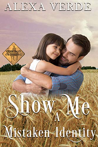 Show Me a Mistaken Identity: Small-Town Single-Father Cowboy Romance (Cowboy Crossing Romances Book 7) (English Edition)