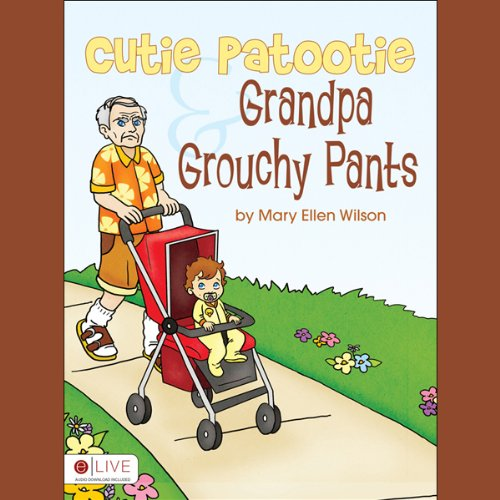 Cutie Patootie and Grandpa Grouchy Pants audiobook cover art