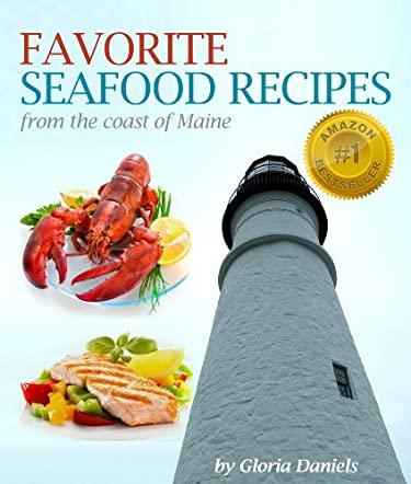 Favorite Fish and Seafood Recipes from the Coast of Maine