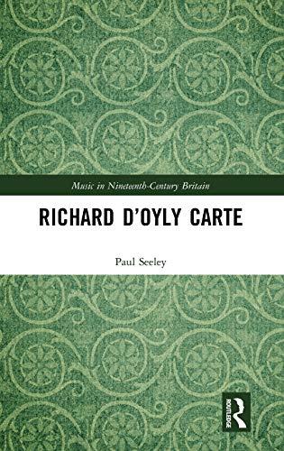 Richard D'Oyly Carte (Music in Nineteenth-Century Britain)