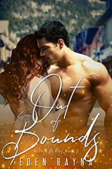 Out of Bounds: A Second Chance Romance (Driven by Fire Book 2) by [Eden Rayna]