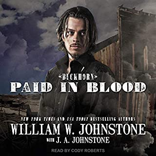 Paid in Blood     Buckhorn Series, Book 2              Auteur(s):                                                                                                                                 William W. Johnstone,                                                                                        J. A. Johnstone                               Narrateur(s):                                                                                                                                 Cody Roberts                      Durée: 9 h et 41 min     Pas de évaluations     Au global 0,0