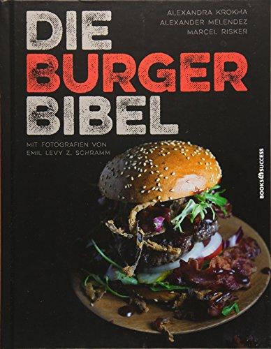 Die Burger-Bibel: Die heilige Schrift für Burger-Fans
