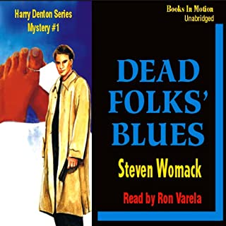 Dead Folks Blues     A Harry James Denton Mystery              By:                                                                                                                                 Steven Womack                               Narrated by:                                                                                                                                 Ron Verela                      Length: 8 hrs and 17 mins     34 ratings     Overall 3.3