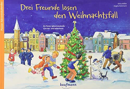 Drei Freunde lösen den Weihnachtsfall. Ein Poster-Adventskalender zum Vor- und Selberlesen