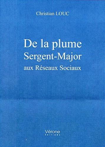 De la plume Sergent-Major aux Réseaux Sociaux (VE.VERONE)