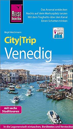 Reise Know-How CityTrip Venedig: Reiseführer mit Stadtplan, 6 Stadttouren und kostenloser Web-App