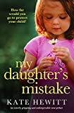 My Daughter's Mistake: An utterly gripping and unforgettable tear-jerker