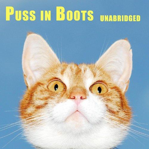 Puss in Boots (Unabridged), an European fairy tale