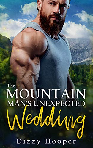 The Mountain Man's Unexpected Wedding (Mountain Men Of Silver Ridge Book 2) (English Edition)