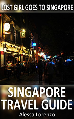 Lost Girl Goes to Singapore - Singapore Travel Guide (English Edition)