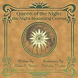 Queen of the Night: the Night-blooming Cereus