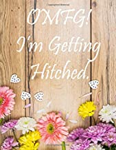 OMFG! I'm Getting Hitched: Large Wedding Planning Notebook 150 Pages, Budget, Timeline, Checklists, Guest List, Table Seating & MORE! v10 (Wedding Planners & Organizers)