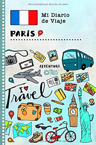 Paris Diario de Viaje: Libro de Registro de Viajes Guiado Infantil - Cuaderno de Recuerdos de Actividades en Vacaciones para Escribir, Dibujar, Afirmaciones de Gratitud para Niños y Niñas
