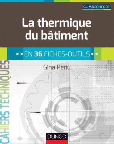 La thermique du bâtiment - en 36 fiches-outils: en 36 fiches-outils