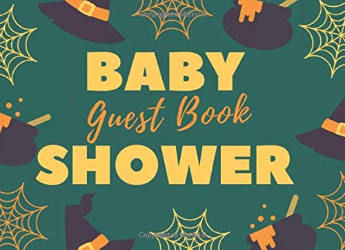 Baby Shower Guest Book: Party Halloween Dark Green Girls Boys Baby Shower Guest Book, Sign in Guestbook Memory Keepsake with BONUS Gift Log and Photo ... & Wishes (Newborns Guest Book, Band 1)