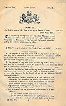 An Act to Amend the Law Relating to Trade Unions 29th & 30th June 1871 + Conspiracy and Protection of Property 13th August 1875 + Provision for the Prevention and Settlement of Trade Dispute 7th Augus