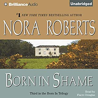 Born in Shame     Born in Trilogy, Book 3              Auteur(s):                                                                                                                                 Nora Roberts                               Narrateur(s):                                                                                                                                 Fiacre Douglas                      Durée: 9 h et 17 min     4 évaluations     Au global 4,5