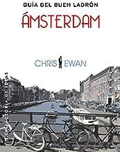 Guía del buen ladrón / The Good Thief's Guide to Amsterdam: Ámsterdam / Amsterdam (Bonus) (Spanish Edition)