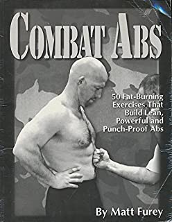 Combat Abs: 50 Fat-Burning Exercises That Build Lean, Powerful and Punch-Proof Abs